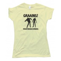Womens Graaaaiins! Vegetarian Zombies - Tee Shirt