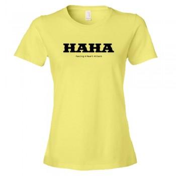 Womens Haha Having A Heart Attack Acronym - Tee Shirt
