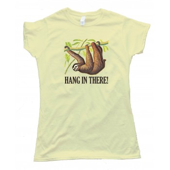 Womens Hang In There! Sloth - Tee Shirt