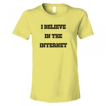 Womens I Believe In The Internet - Tee Shirt