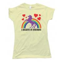 Womens I Believe In Unicorns Tee Shirt