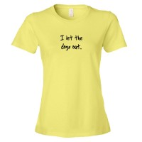 Womens I Let The Dogs Out - Who Let The Dogs Out Song - Tee Shirt