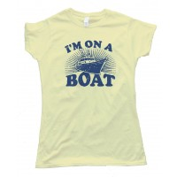 Womens I'M On A Boat - Snl - Saturday Night Live Tee Shirt