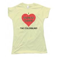 Womens I Secretly Loathe The Colorblind - Tee Shirt