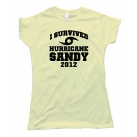 Womens I Survived Hurricane Sandy 2012 - Tee Shirt