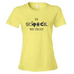 Womens In Science We Trust Athiesm & Scientific Design - Tee Shirt