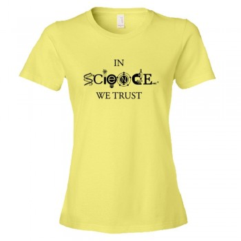 Womens In Science We Trust Athiesm & Scientific Design - Tee Shirt