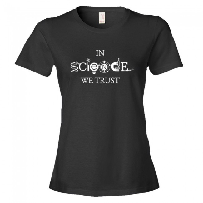 745a4287 Womens In Science We Trust Athiesm & Scientific Design - Tee Shirt