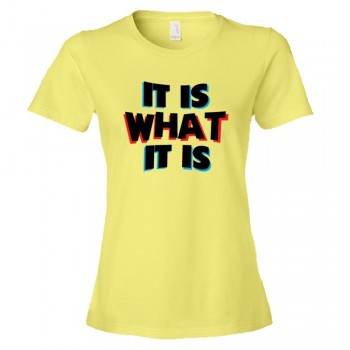 Womens It Is What It Is Failure Acceptance - Tee Shirt