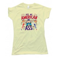 Womens Kiss My American Ass - Tee Shirt