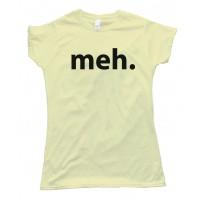 Womens Meh. Text Reaction Internet Tee Shirt
