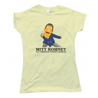 Womens Mitt Romney Is A Complete Fucking Asshole Tee Shirt
