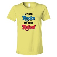 Womens My Dad Rocks But My Mom Rules - Tee Shirt