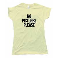 Womens No Pictures Please - Tee Shirt