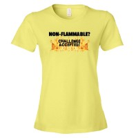 Womens Nonflammable - Challenge Accepted - Tee Shirt