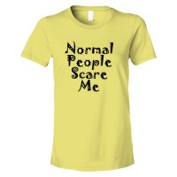Womens Normal People Scare Me - Tee Shirt