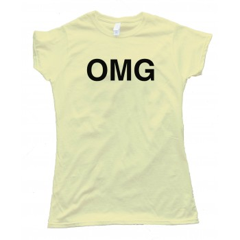 Womens Omg Oh My God Sms Text - Tee Shirt