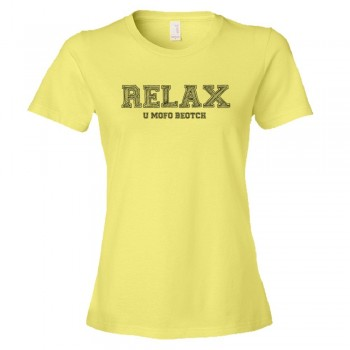 Womens Relax You Mofo Beotch - Tee Shirt