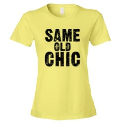 Womens Same Old Chic. Fashionable - Tee Shirt