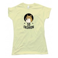 Womens So Fashion Doge Shiba Inu - Tee Shirt