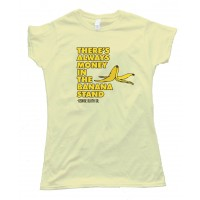 Womens There'S Always Money In The Banana Stand - Tee Shirt