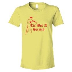 Womens 'Tis But A Scratch Monthy Python Dark Knight - Tee Shirt