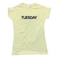 Womens Tuesday - Days Of The Week - Tee Shirt