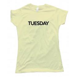 Womens Tuesday - Days Of The Week - Tee Shirt