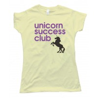 Womens Unicorn Success Club Tee Shirt