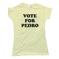 Womens Vote For Pedro Napoleon Dynamite - Tee Shirt