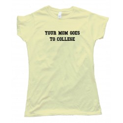 Womens Your Mom Goes To College Napoleon Dynamite - Tee Shirt