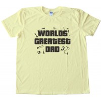 World'S Greatest Dad Tee Shirt