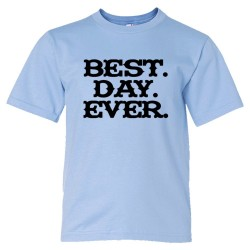 Youth Sized Best. Day. Ever. Mad Magazine Font - Tee Shirt