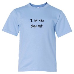 Youth Sized I Let The Dogs Out - Who Let The Dogs Out Song - Tee Shirt
