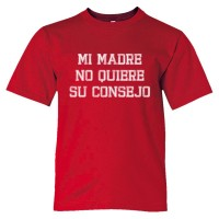 Youth Sized Mi Madre No Quiere Su Consejo - Tee Shirt