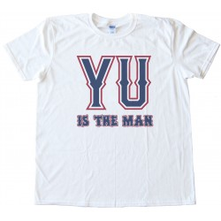 Yu Is The Man - Texas Rangers Yu Darvish Tee Shirt