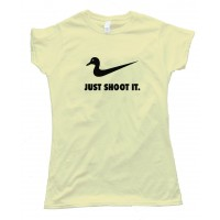 Duck Just Shoot It - Tee Shirt