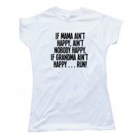 If Mama Ain'T Happy Nobody Happy Tee Shirt