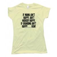Womens If Mama Ain'T Happy Nobody Happy Tee Shirt