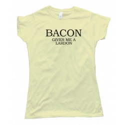 Womens Bacon Gives Me A Lardon - Tee Shirt