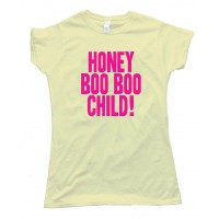 Womens Big & Loud Honey Boo Boo Child - Tee Shirt