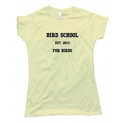 Womens Bird School For Birds Tee Shirt