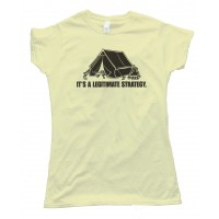 Womens Camping Its A Legitimate Strategy Tee Shirt