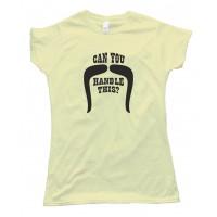 Womens Can You Handle This Handlebar Mustache Movember - Tee Shirt