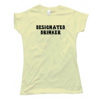 Womens Designated Drinker - Tee Shirt