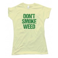Womens Don'T Smoke My Weed Tee Shirt