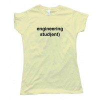Womens Engineering Student Stud Ent - Tee Shirt
