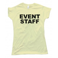 Womens Event Staff - Tee Shirt
