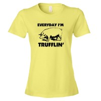 Womens Everyday I'M Trufflin Shufflin - Tee Shirt
