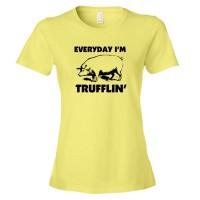 Womens Everyday I'M Trufflin Shufflin - Tee Shirt